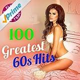 100 Greatest 60s Hits (Plus 5 Bonus Tracks! Original Recordings!)