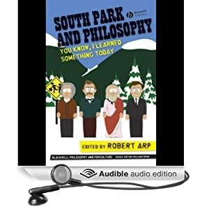South Park and Philosophy: You Know, I Learned Something Today (Unabridged)