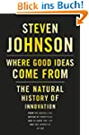 Where Good Ideas Come From: The Natur...