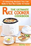 The Ultimate Rice Cooker Cookbook: 25...