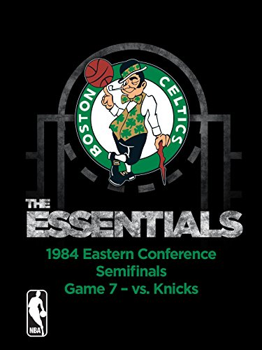 NBA The Essentials: Boston Celtics 1984 Eastern Conference Semifinals Game 7 vs. Knicks