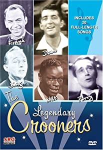 The Legendary Crooners - Frank Sinatra Dean Martin Bing Crosby Nat King Cole Perry Como by Standing Room Only