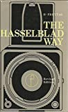 Hasselblad Way (Camera Way Books) H. Freytag