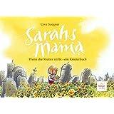 Sarahs Mama: Wenn die Mutter stirbt - ein Kinderbuch
