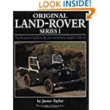Original Land Rover Series 1 : The Restorer's Guide to Civil and Military Models 1948-58