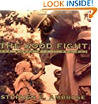 The Good Fight : How World War II Was...