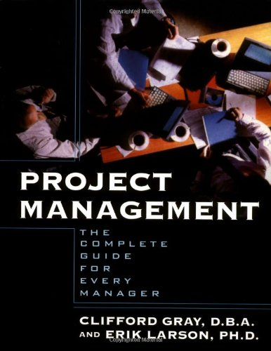 Project Management : The Complete Guide for Every Manager