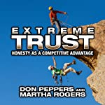 Extreme Trust: Honesty as a Competitive Advantage | Don Peppers,Martha Rogers, PhD