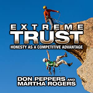 Extreme Trust: Honesty as a Competitive Advantage | [Don Peppers, Martha Rogers, PhD]