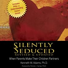 Silently Seduced, Revised & Updated: When Parents Make Their Children Partners (       UNABRIDGED) by Kenneth Adams Narrated by Craig Jessen