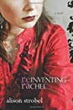 img - for Reinventing Rachel: A Novel by Alison Strobel (2010-09-01) book / textbook / text book