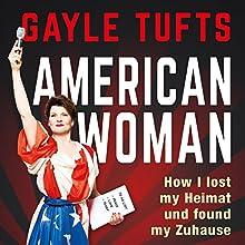 American Woman Hörbuch von Gayle Tufts Gesprochen von: Gayle Tufts