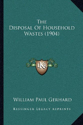 The Disposal of Household Wastes (1904)