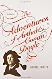 img - for The Adventures of Arthur Conan Doyle: A Biography book / textbook / text book