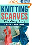 Knitting Scarves From A-Z: Learn How...