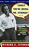 """Surely You`re Joking, Mr. Feynman!"" - Adventures a Curious Character"