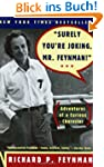 Surely You're Joking, Mr. Feynman: Ad...