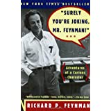 Surely You're Joking, Mr. Feynman! (Adventures of a Curious Character) ~ Richard P. Feynman