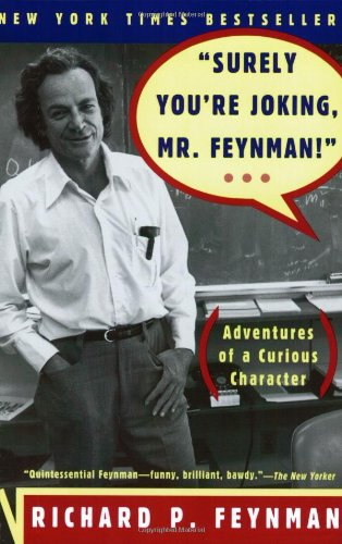 Title: Surely You're Joking, Mr. Feynman! (Adventures of a Curious Character)