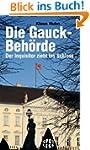 Die Gauck-Beh�rde: Der Inquisitor zie...