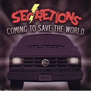 Secretions -  Coming To Save the World