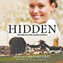 Hidden: Sisters of the Heart, Book 1 Audiobook by Shelley Shepard Gray Narrated by Kirsten Potter
