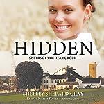 Hidden: Sisters of the Heart, Book 1 | Shelley Shepard Gray