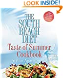 The South Beach Diet Taste of Summer Cookbook:150 All-New Fast and Flavorful Recipes