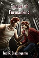 Sunset of Furmankind (English Edition)