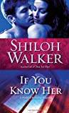 If You Know Her (0345517555) by Walker, Shiloh