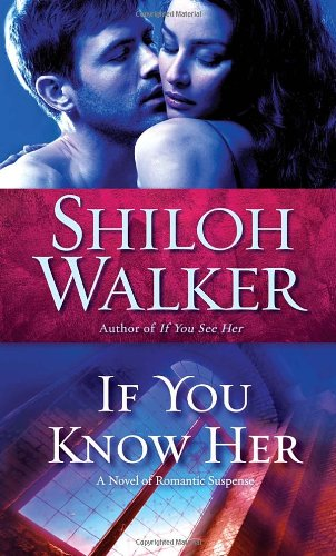 If You Know Her (Ash Trilogy, Book 3), Shiloh Walker