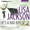 He's a Bad Boy: A Selection from Secrets and Lies (       UNABRIDGED) by Lisa Jackson Narrated by Amy Rubinate