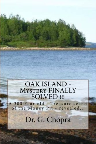 Book: OAK ISLAND - Mystery FINALLY SOLVED !!! OAK Island - Finally revels itself by Dr. G S Chopra