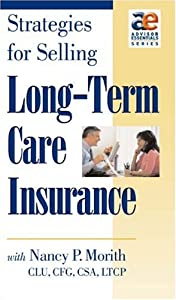 Strategies for Selling Long-Term Care Insurance (Nancy P. Morith)