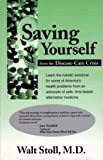 img - for Saving Yourself from the Disease-Care Crisis by Stoll, Walt (1996) Paperback book / textbook / text book