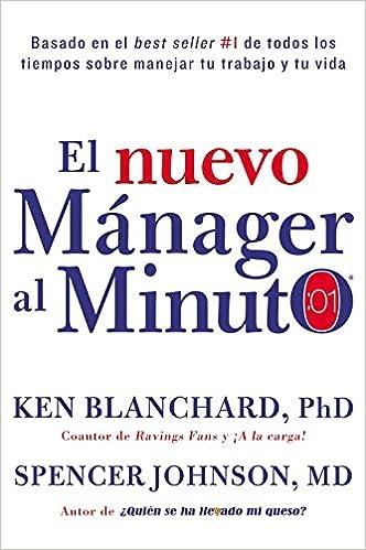 El Nuevo Manager Al Minuto (One Minute Manager - Spanish Edition): El Metodo Gerencial Mas Popular Del Mundo