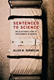 img - for Sentenced to Science: One Black Man's Story of Imprisonment in America book / textbook / text book