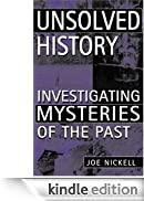 Unsolved History: Investigating Mysteries of the Past [Edizione Kindle]