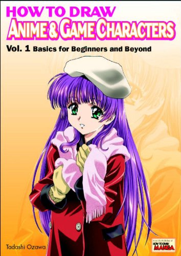 How to Draw Anime & Game Characters: Basics for Beginners and Beyond