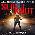 Slipknot: California Corwin P. I. Mystery Series, Book 3 Audiobook by D. D. VanDyke Narrated by Francesca Townes