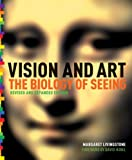 Margaret S. Livingstone Vision and Art (Updated and Expanded Edition)