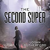 The Second Super: First Superhero Series #1 | Logan Rutherford