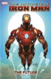 Invincible Iron Man Volume - 11: The Future