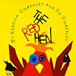 The Red Hen | Rebecca Emberley,Ed Emberley