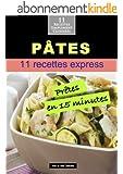 P�tes: 11 recettes pr�tes en 15 minutes (Alix et ses D�lices)