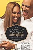 img - for The Uncommon Marriage Adventure: A Devotional Journey to Draw You Closer to God and Each Other book / textbook / text book