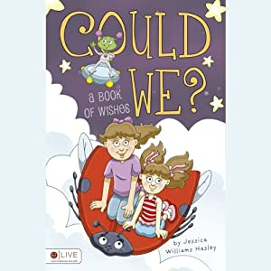 Could We?: A Book of Wishes | [Jessica Williams Hasley]