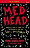 img - for Med Head: My Knock-Down, Drag-Out, Drugged-Up Battle with My Brain   [MED HEAD] [Paperback] book / textbook / text book