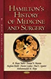 img - for Hamilton's History of Medicine and Surgery (Distinguished Men and Women of Science Medicine and the Arts) book / textbook / text book