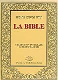 La Bible : Traduction intégrale hébreu-français